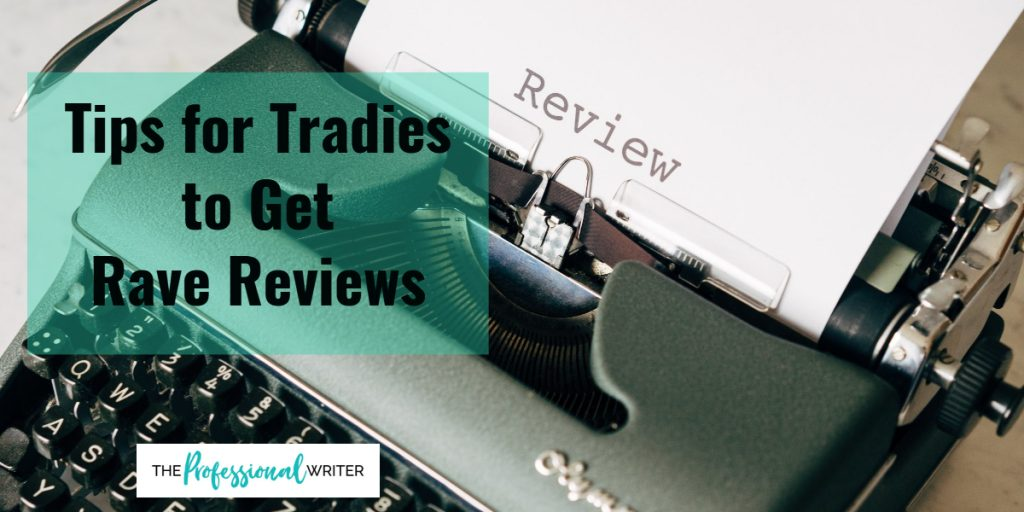 Tips for tradies to get rave reviews